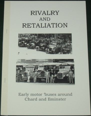 Rivalry and Retaliation - Early Motor Buses around Chard and Ilminster, by Roger Grimley